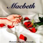 Romantic Tragedy's Crescendo Macbeth