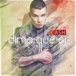 Dime Que Si (Cd Single) Cash