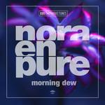 Morning Dew (Cd Single) Nora En Pure