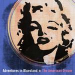 The American Dream Adventures In Bluesland