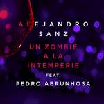 Un Zombie A La Intemperie (Featuring Pedro Abrunhosa) (Cd Single) Alejandro Sanz