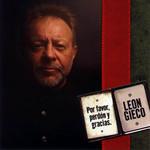 Por Favor, Perdon Y Gracias Leon Gieco