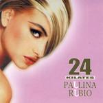 24 Kilates Paulina Rubio
