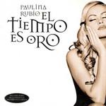 El Tiempo Es Oro Paulina Rubio