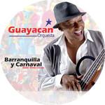 Barranquilla Y Carnaval (Cd Single) Guayacan Orquesta