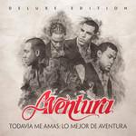 Todavia Me Amas: Lo Mejor De Aventura (Deluxe Edition) Aventura