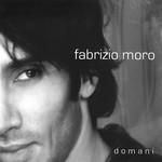 Domani Fabrizio Moro