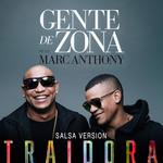 Traidora (Featuring Marc Anthony) (Salsa Version) (Cd Single) Gente De Zona