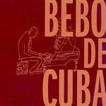 Bebo De Cuba Bebo Valdes