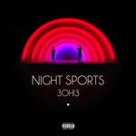 Night Sports 3oh!3