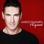¡Te Quiero! (Version Deluxe) Marco Di Mauro