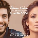 El Mismo Sol (Under The Same Sun) (Featuring Jennifer Lopez) (B-Case Remix) (Cd Single) Alvaro Soler