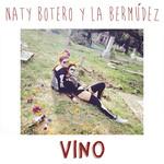 Vino (Featuring La Bermudez) (Cd Single) Naty Botero