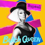 Butch Queen Rupaul