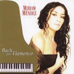Bach Por Flamenco Miriam Mendez