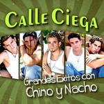 Grandes Exitos Con Chino Y Nacho Calle Ciega