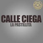 La Pastillita (Cd Single) Calle Ciega