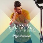 Llego El Momento (Featuring Henry Mendez) (Cd Single) Sergio Contreras