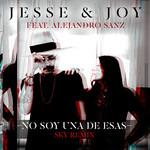 No Soy Una De Esas (Featuring Alejandro Sanz) (Sky Remix) (Cd Single) Jesse & Joy