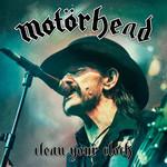 Clean Your Clock Motörhead