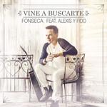Vine A Buscarte (Featuring Alexis & Fido) (Remix) (Cd Single) Fonseca