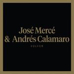 Volver (Featuring Andres Calamaro) (Cd Single) Jose Merce