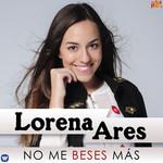 No Me Beses Mas (Cd Single) Lorena Ares