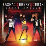Ay, Amor (En Vivo Entre Amigos) (Cd Single) Sasha, Benny, Erik