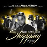 Nos Vamos De Shopping (Ft. Farruko, Arcangel, J Alvarez, Yaga & Mackie) (Remix) (Cd Single) Opi The Hit Machine