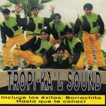 Tropi-Ka'l Sound Tropi-Ka'l Sound