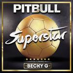 Superstar (Featuring Becky G) (Cd Single) Pitbull