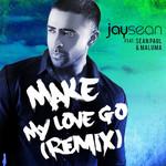 Make My Love Go (Featuring Sean Paul & Maluma) (Remix) (Cd Single) Jay Sean