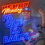 Pa Que Lo Bailes (Cd Single) Henry Mendez