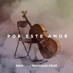 Por Este Amor (Featuring Santiago Cruz) (Cd Single) Siam