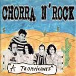 A Trompicones Chorra N' Rock
