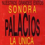La Unica, Nuestros Grandes Exitos Sonora Palacios