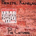 Por Costumbre Benito Kamelas
