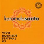 Vivo Roskilde Festival 03 Karamelo Santo