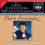 La Gran Coleccion Del 60 Aniversario Pedro Fernandez