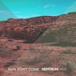 Rain Don't Come (Cd Single) Heffron Drive