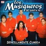 Sencillamente Cumbia Los Musiqueros De Santa Fe