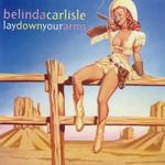 Lay Down Your Arms (Reino Unido) (Cd Single) Belinda Carlisle