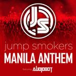 Manila Anthem (Featuring Audiobot) (Cd Single) Jump Smokers