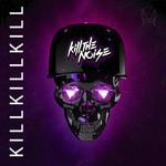 Kill Kill Kill (Ep) Kill The Noise