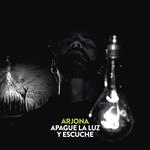 Apague La Luz Y Escuche Ricardo Arjona