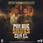 Por Que Sigues Con El (Featuring Kevin Roldan) (Remix) (Cd Single) Bryant Myers