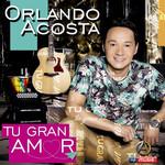 Tu Gran Amor (Cd Single) Orlando Acosta