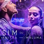 Sim Ou Nao (Featuring Maluma) (Cd Single) Anitta