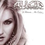 La Historia... Mis Exitos Alicia Villarreal