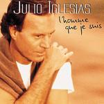 L' Homme Que Je Suis Julio Iglesias